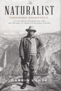 The Naturalist Theodore Roosevelt