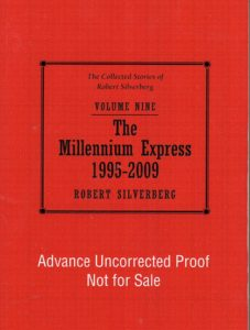 The Collected Stories of Robert Silverberg, Volume Nine: The Millennium Express, (1995-2009)
