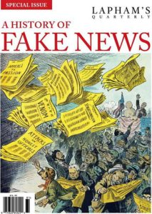Lapham's Quarterly: A History of Fake News