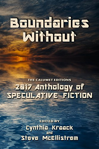 Boundaries Without: 2017 Anthology of Speculative Fiction